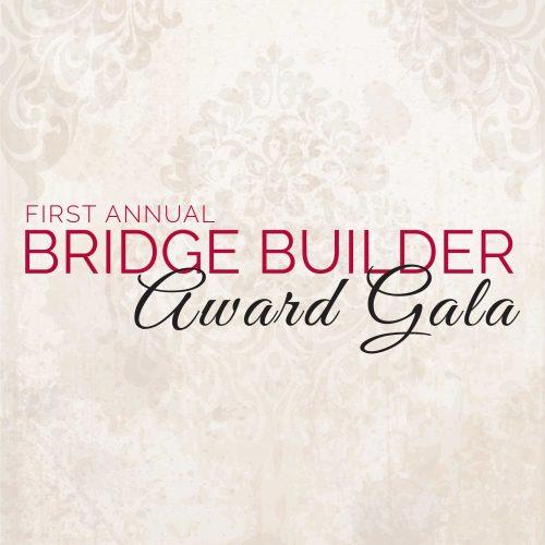 First Annual Bridge Builder Award Gala @ Museum of Ventura County