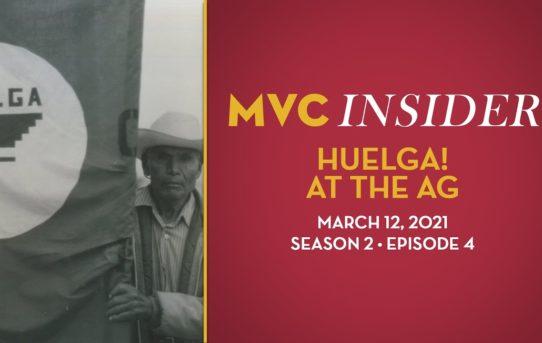 MVC Insider Ep. 4 (Season 2) — Huelga! at the Ag Museum